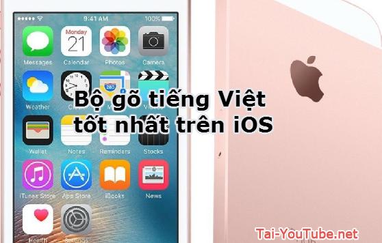 Bộ gõ tiếng Việt tốt nhất trên iOS