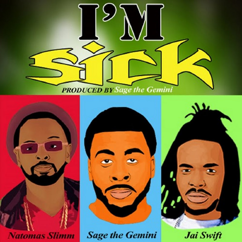 "Natomas Slimm, Sage The Gemini x Jai Swift - I'm Sick (Prod. Sage the Gemini) + ""So Ratchet"" ft. D-Lo (Video)"
