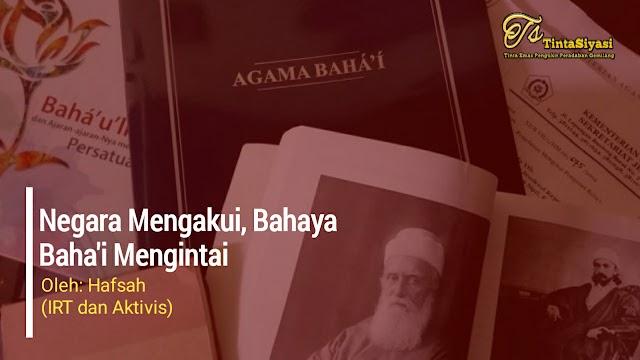 Negara Mengakui, Bahaya Baha'i Mengintai
