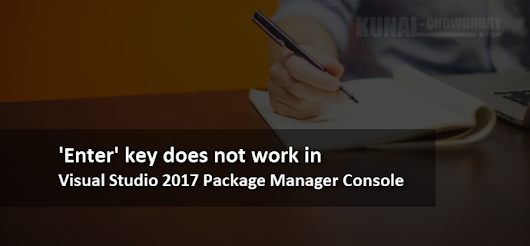 'Enter' key does not work in Visual Studio Package Manager Console