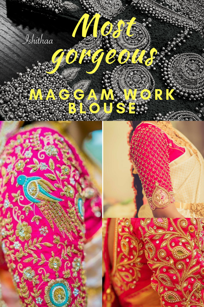 ALL YOU WISH TO KNOW ABOUT ELBOW LENGTH HAND WORK MAGGAM BLOUSE DESIGNS!
