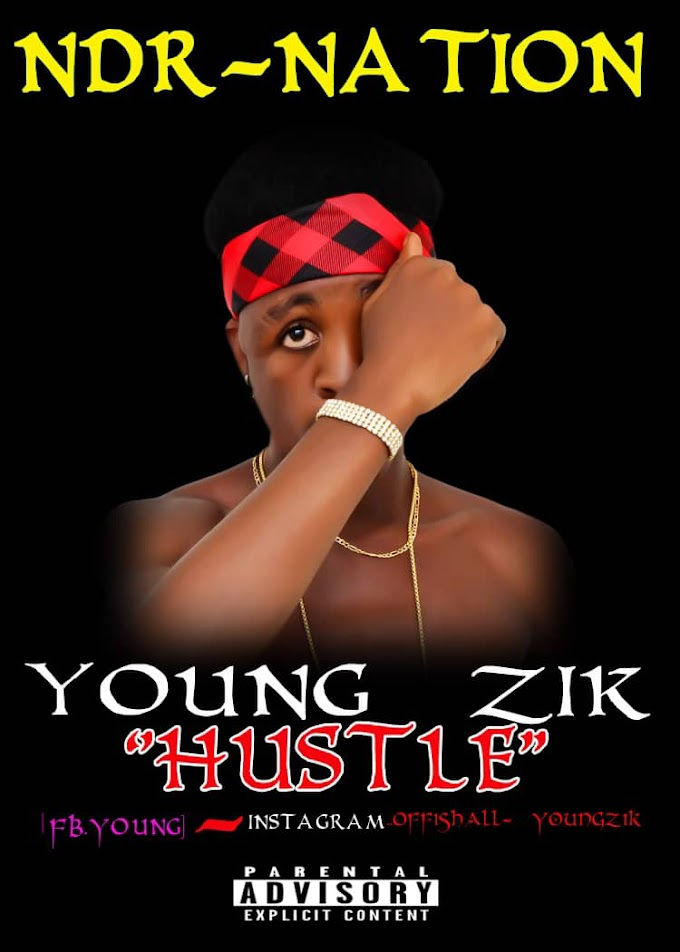 [Mp3] YOUNG ZIK - HUSTLE