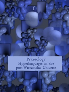 Praxeology - Hyperlanguages in the post-Wierzbicka Universe Cover
