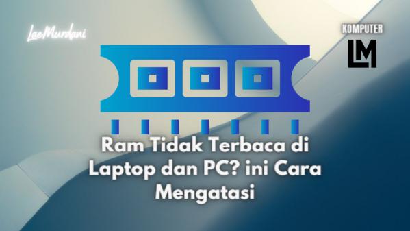 7 Cara Mengatasi Ram Tidak Terbaca di Laptop dan PC