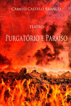Purgatório e Paraíso - Camilo Castelo Branco