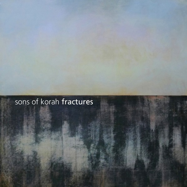 sons of korah - fractures