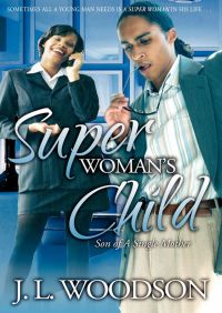 Superwoman's Child By J. L. Woodson