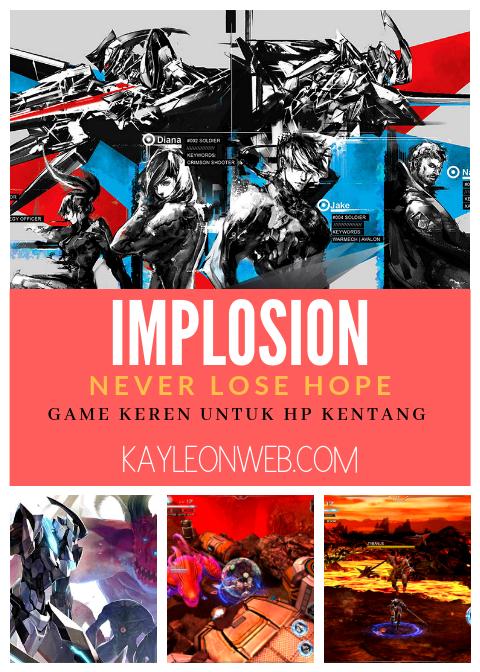 Game keren untuk hp kentang : Implosion : Never Lose Hope