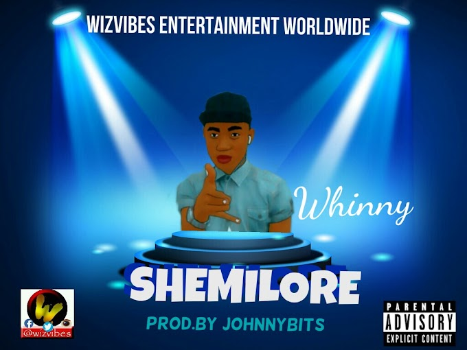[Music]  Download Whinny_Shemilore.mp3