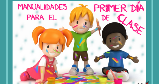 Actividades para educaci n infantil 12 manualidades para for Actividades para el primer dia de clases en el jardin