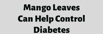 Mango Leaves Can Help Control Diabetes