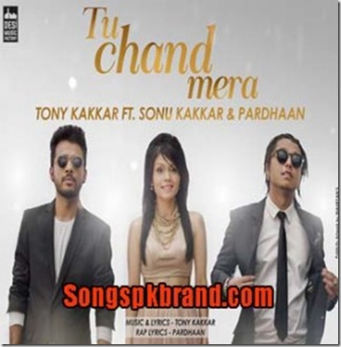 Tu-Chand-Mera-Tony-Kakkar-Ft-Sonu-Kakkar-Mp3-Song-Download-294x300