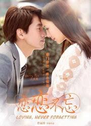 Loving, Never Forgetting China Drama