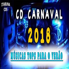 Carnaval 2018 - Músicas Tops Para o Verão 2018