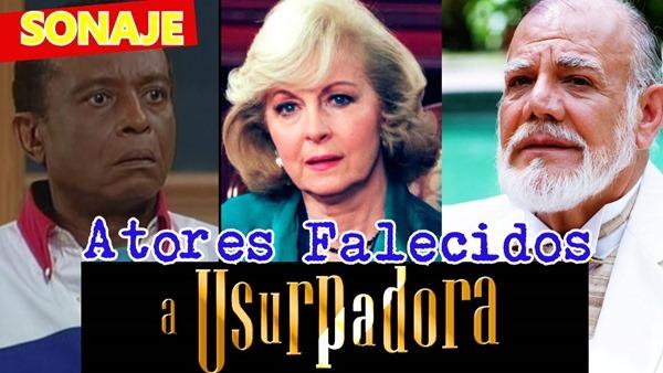 atores falecidos da novela A Usurpadora