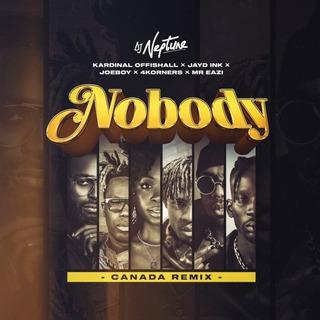 DJ Neptune – Nobody (Canada Remix) ft. 4Korners, Kardinal Offishall, Jayd Ink, Joeboy, Mr Eazi