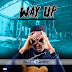 EP || BLIZZ MANNY - WAY UP (THE EP)