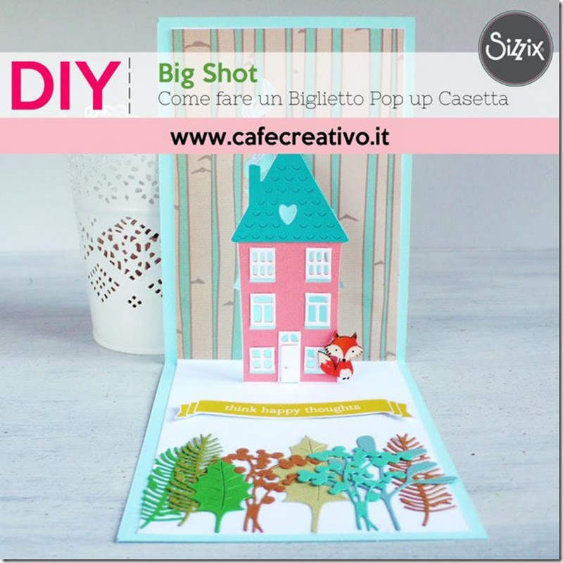 Cafe Creativo: [Cardmaking] Biglietto Pop up Casetta – Pop up House Card