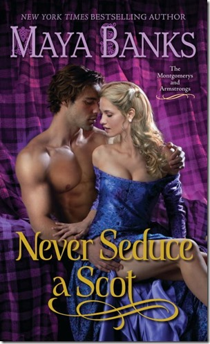 Review: Never Seduce a Scot (The Montgomerys and the Armstrongs #1) by Maya Banks | About That Story