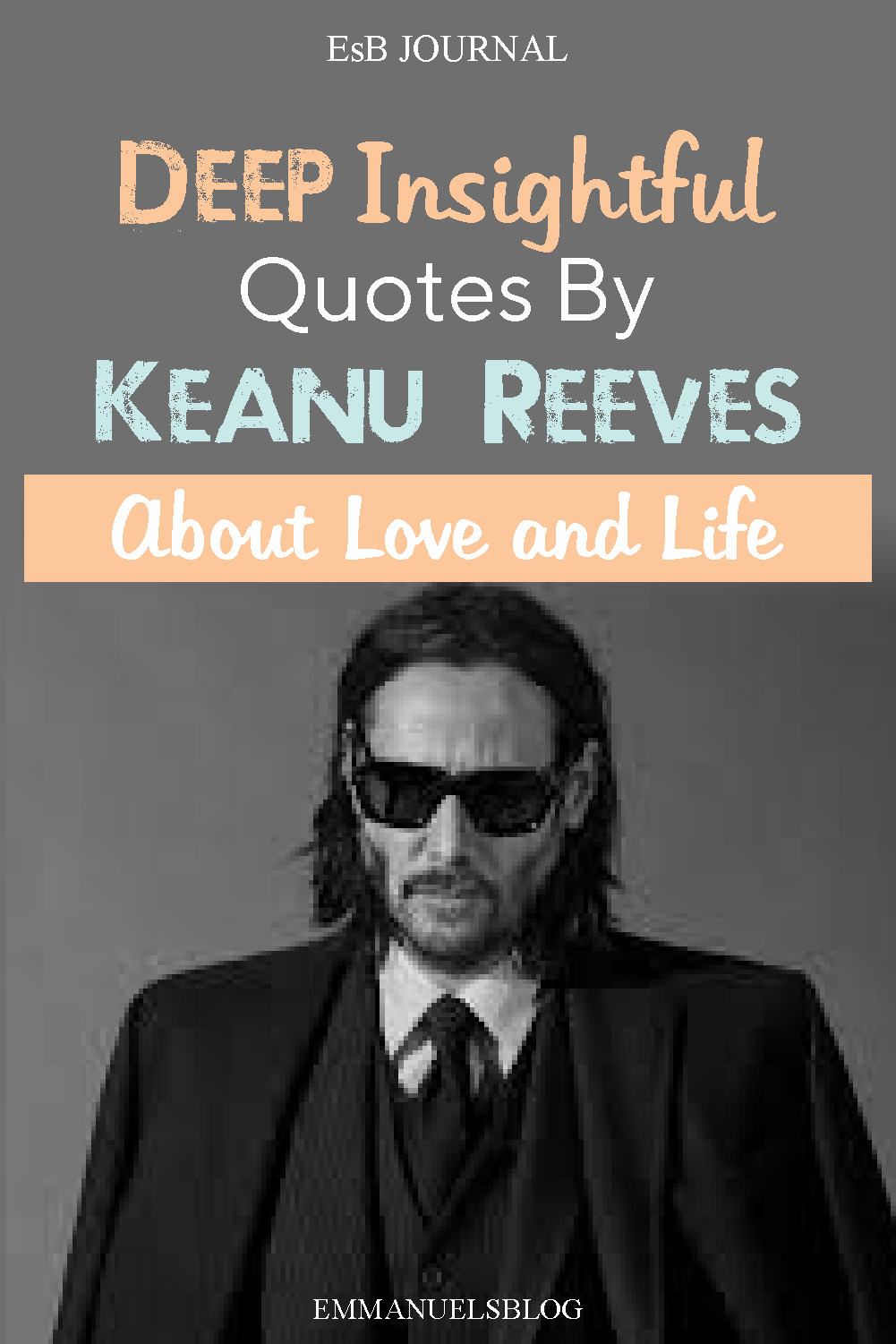 Deep Insightful Quotes By Keanu Reeves About Love and Life