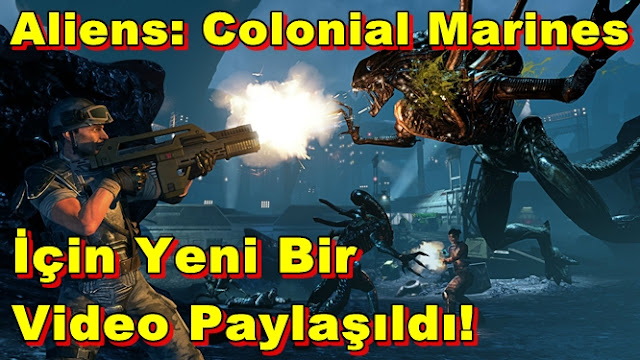 Aliens: Colonial Marines İçin Yeni Bir Video Paylaşıldı!