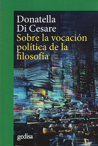 Donatella Di Cesare (Sobre la vocación política de la filosofía)