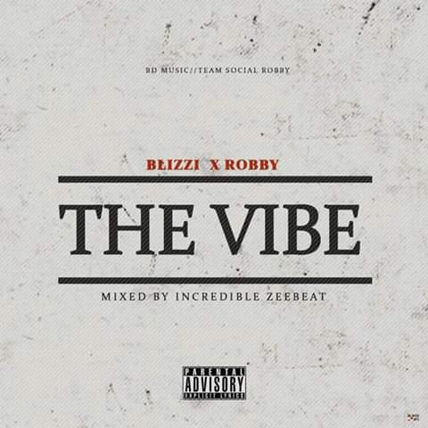 New Music: Blizzi X Robby - The Vibe (Prod. By OnlyOne Zax)