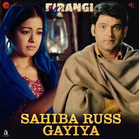 "Sahiba Russ Gayiya""(from ""Firangi"" soundtrack)"