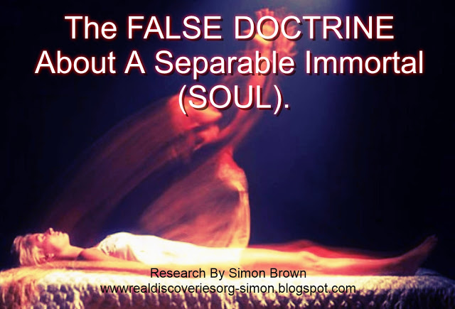 The FALSE DOCTRINE About A Separable Immortal (SOUL).