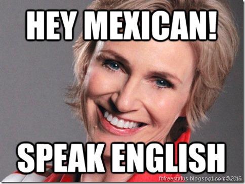 hey mexican! speak english