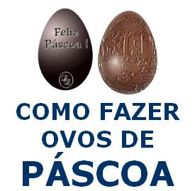 Como Fazer Ovos de Pascoa 2012