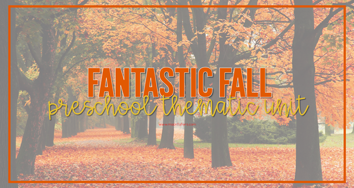 Fantastic Fall Tot School and Preschool Plans and Resources