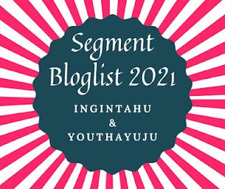 Segmen bloglist 2021 Ingintahu & Youthayuju