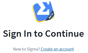 Get started with Sigma: create an account!
