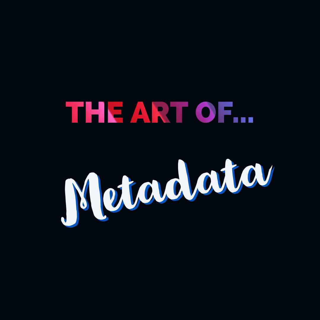 the Art of using metadata to sell your art