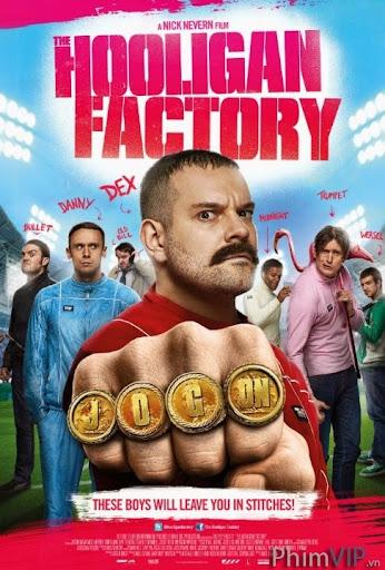 Nhà Máy Hooligan - The Hooligan Factory poster