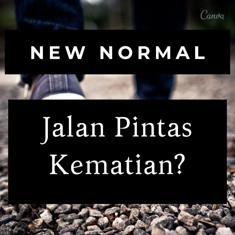 New Normal Life, Jalan Pintas Kematian?