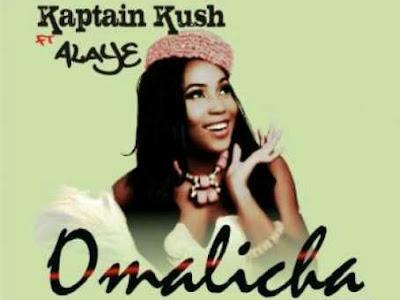 [MUSIC]: Kaptain Kush - Omalicha Ft. Alaye Proof   @LifeStyleOfKush