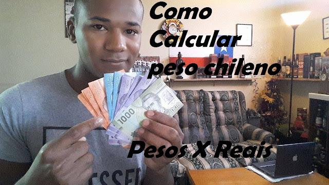 Como Calcular peso chileno - valor do peso chileno hoje
