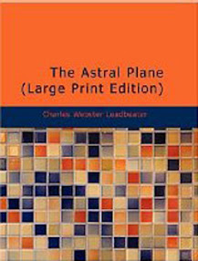 Cover of Charles Webster Leadbeater's Book The Astral Plane Its Scenery Inhabitants And Phenomena