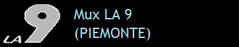 MUX LA 9 (PIEMONTE)