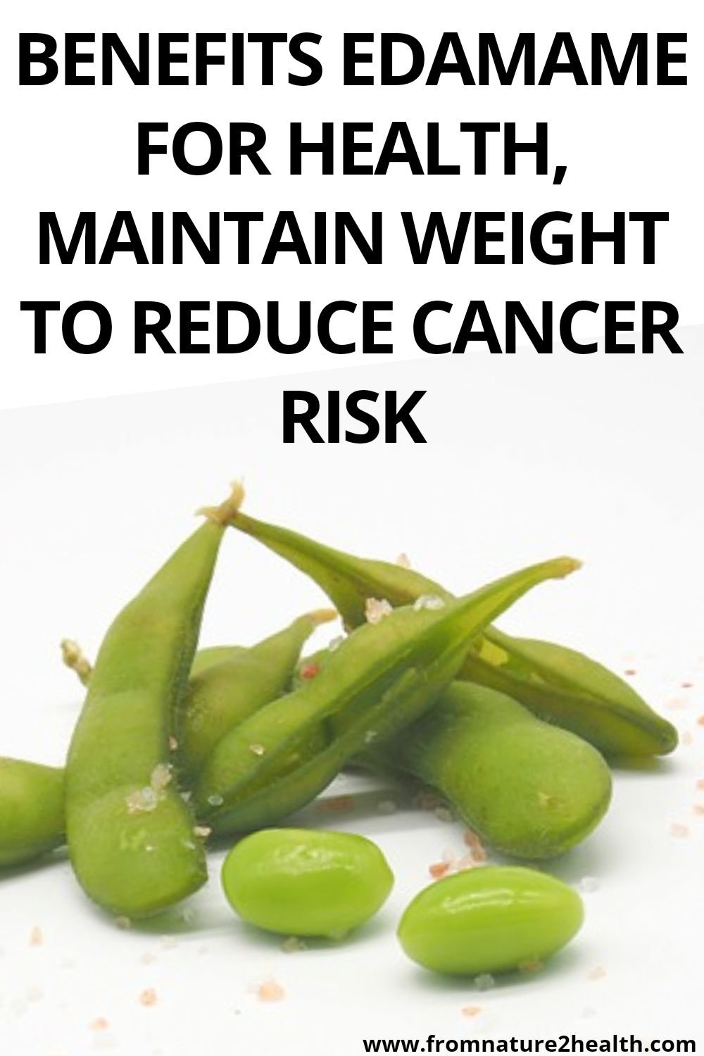 Benefits Edamame for Health, Maintain Weight to Reduce Cancer Risk