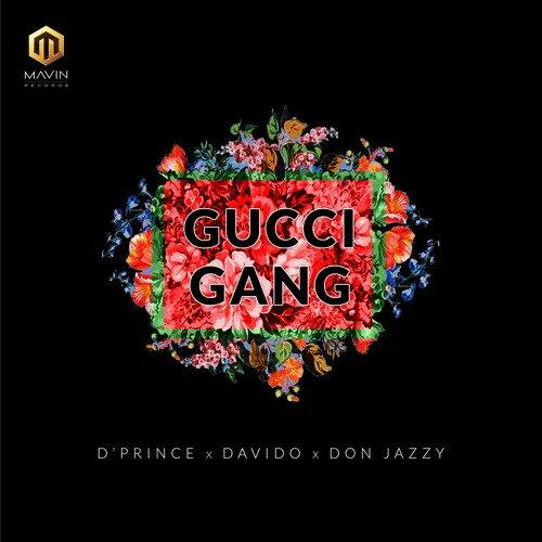 [Music] D'Prince – Gucci Gang Ft. Davido & Don Jazzy | @dprinceMavin,  @DonJazzy, @iam_Davido
