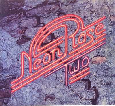 Neon Rose ~ 1975 ~ Two