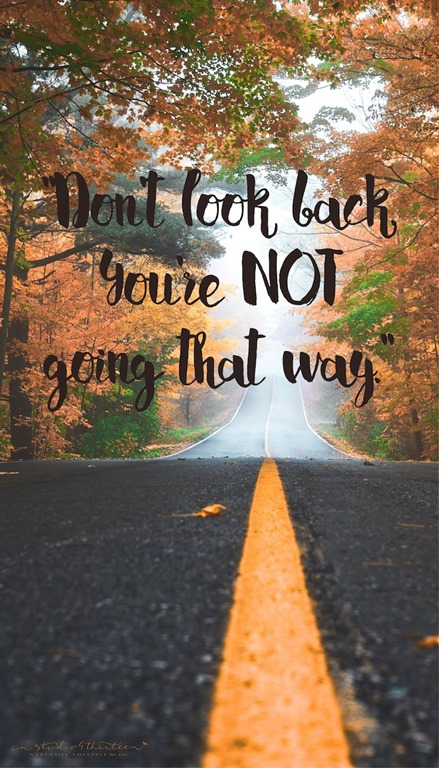[0b8760d3c15dae0fc6d53fa8cedc7dfe--dont-look-back-youre-not-going-that-way-graduation-quotes%5B3%5D]