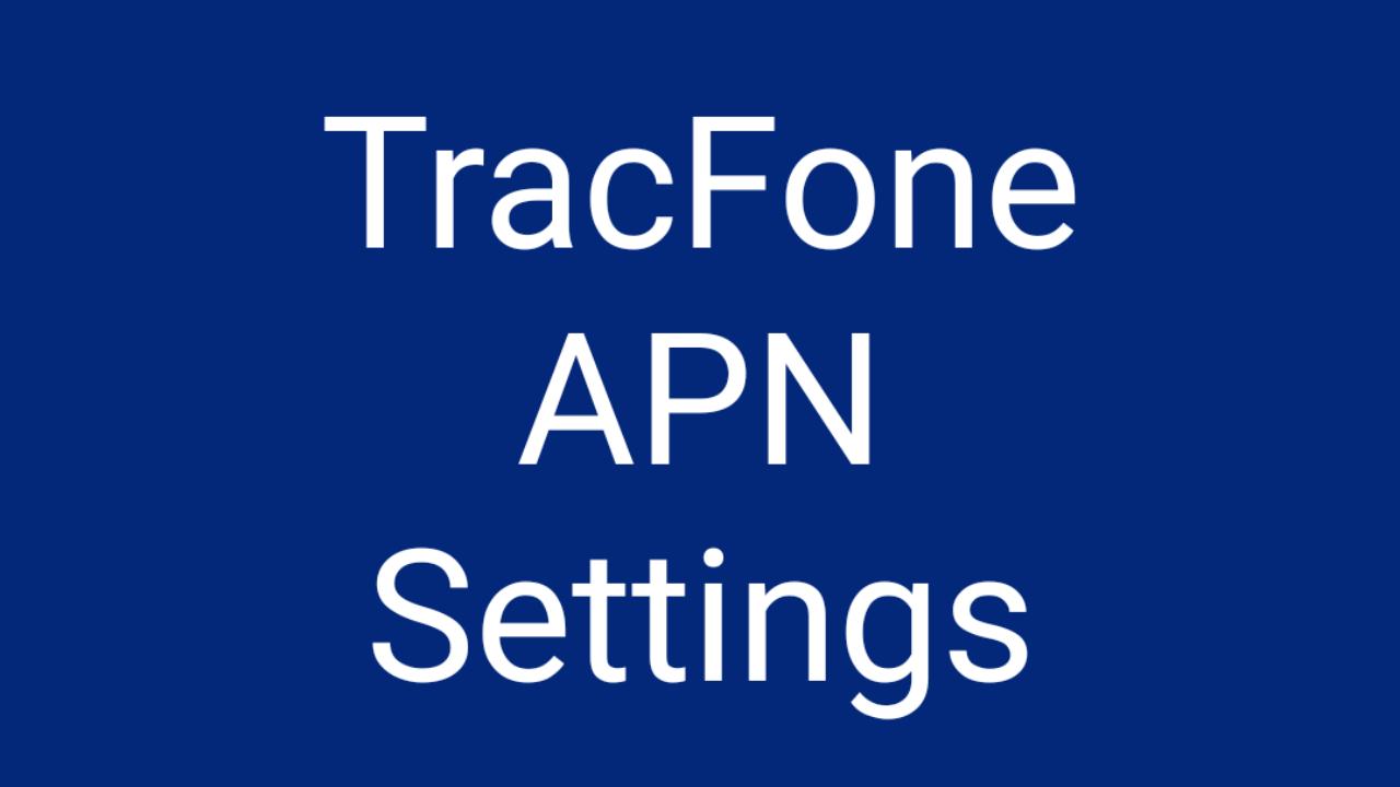 TracFone APN Settings | TracFone APN Settings Android, iPhone