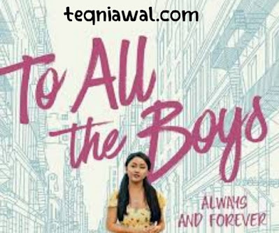 To All The Boys: Always And Forever (2022)  78% - أفضل أفلام اجنبية