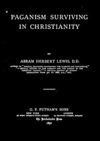 Cover of Abram Herbert Lewis's Book Paganism Surviving in Christianity Ver 1