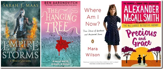 Empire of Storms by Sarah J Maas book 5 in the Throne of Glass series, The Hanging Tree by Ben Aaronovitch book 6 in the Rivers of London Series, Where Am I Now? by Mara Wilson, Precious and Grace by Alexander McCall Smith No.1 Ladies Detective Agency