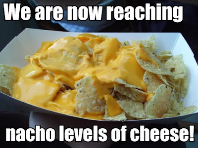 we%2Bare%2Breaching%2Bnacho%2Blevels%2Bof%2Bcheese%2Bcheesiness.jpg